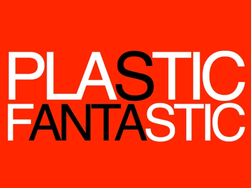 plasticfantastic.001