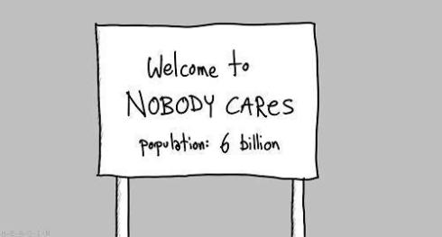 Welcome to nobody cares population 6 billion